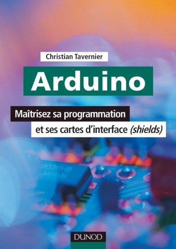 Arduino - Maîtrisez sa programmation et ses cartes d'interface (shields)
