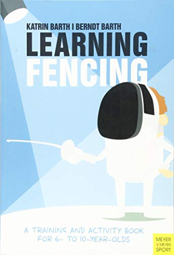 Compare Textbook Prices for Learning Fencing: A Training and Activity Book for 6- to 10-year-olds 3 Edition ISBN 9781782551133 by Katrin Barth,Berndt Barth