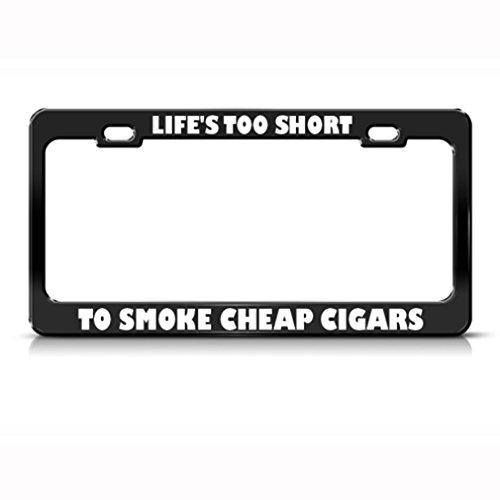 Life's te korte rook goedkope sigaren humor grappige metalen kentekenplaat frame