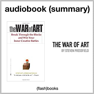 The War of Art: Break Through the Blocks and Win Your Inner Creative Battles by Steven Pressfield: Book Summary Titelbild