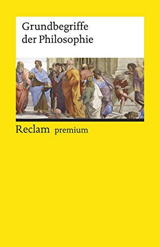 Grundbegriffe der Philosophie (Reclams Universal-Bibliothek)