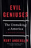 Evil Geniuses: The Unmaking of A...