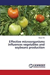 Effective microorganisms influences vegetables and soybeans production Paperback