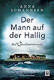 Der Mann auf der Hallig (Die Inselkommissarin, 4) - Anna Johannsen