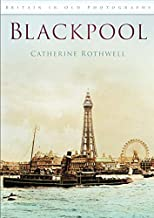 Blackpool in Old Photographs (Britain in Old Photographs)