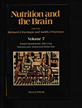 Nutrition and the Brain, Vol. 7: Food Constituents Affecting Normal and Abnormal Behaviors