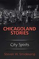 Chicagoland Stories: City Spirits