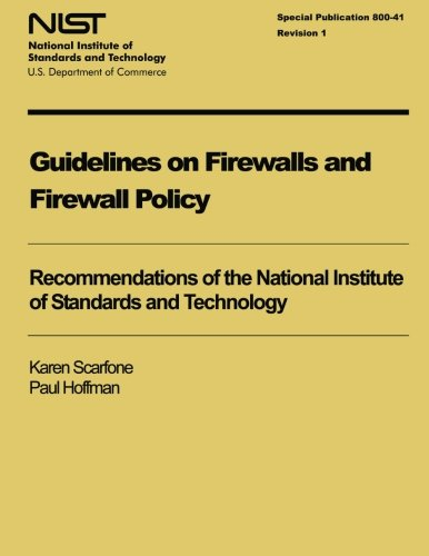 Guidelines on Firewalls and Firewall Policy (NIST Special Publication 800-41 Revision 1)