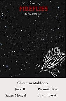 FIREFLIES by [Chirantan Mukherjee, Jinee B, Paramita Bose, Sayan Mondal, Suvam Basak]