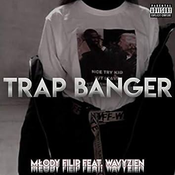 Trap Banger