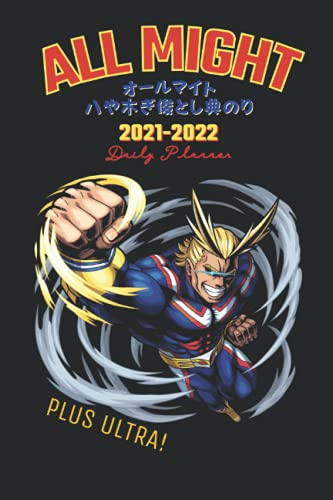 ALL MIGHT - MY HERO ACADEMIA Academic Year Planner: US UK CANADA EUROPE School Year Diary Journal Notebook (6x9)
