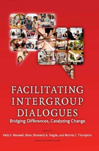 Facilitating Intergroup Dialogues: Bridging Differences, Catalyzing Change (Higher Education)