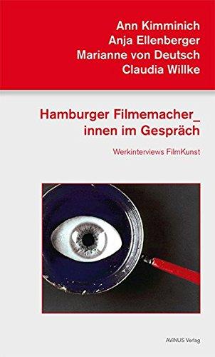 Hamburger Filmemacher_innen im Gespräch. Werkinterviews FilmKunst (Beiträge zur Hamburger Film- und Fernsehgeschichte)
