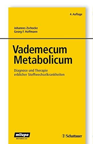 Vademecum Metabolicum: Diagnose und Therapie erblicher Stoffwechselkrankheiten