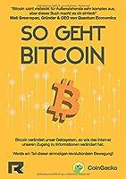 So geht Bitcoin: Verstehen und praktisch umsetzen