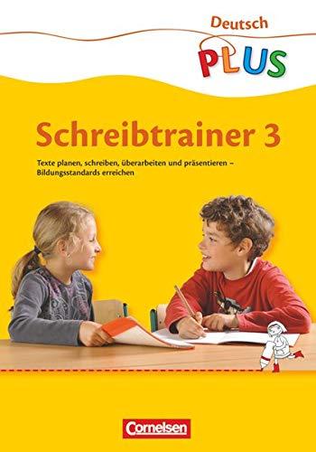 Deutsch plus - Grundschule - Schreibtrainer - 3. Schuljahr: Arbeitsheft