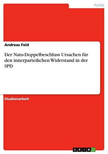 Der Nato-Doppelbeschluss Ursachen für den innerparteilichen Widerstand in der SPD