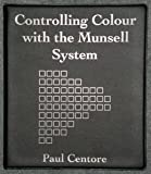Controlling Colour with the Munsell System by Paul Centore (2015-08-02)...