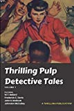 Thrilling Pulp Detective Tales, Vol. 1 (A Thrilling Publication)