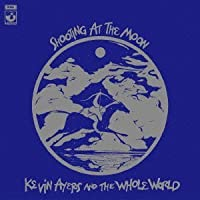 Shooting at the Moon by Kevin Ayers (2013-03-26)