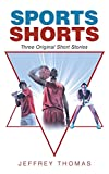 Sports Shorts: Three Original Short Stories