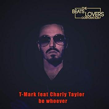 Be Whoever (Radio Edit)