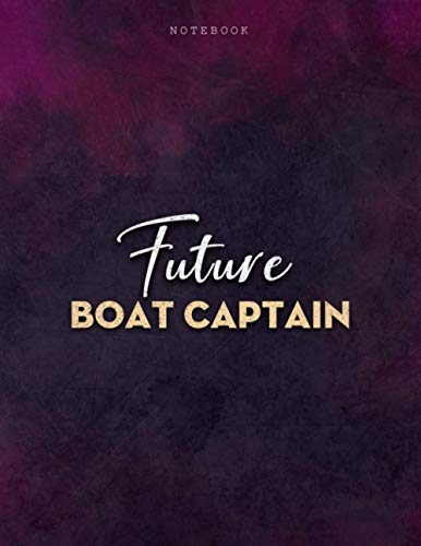 Lined Notebook Journal Future Boat Captain Job Title Purple Smoke Background Cover: Journal, 21.59 x 27.94 cm, Over 100 Pages, 8.5 x 11 inch, Personalized, A4, Mom, PocketPlanner, Menu, Business
