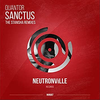 Sanctus (The Stanisha Remixes)
