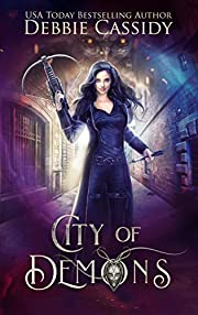 City of Demons: An Urban Fantasy Novel (Chronicles of Arcana Book 1)