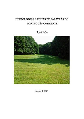 Etimologias latinas de palavras do portugues corrente
