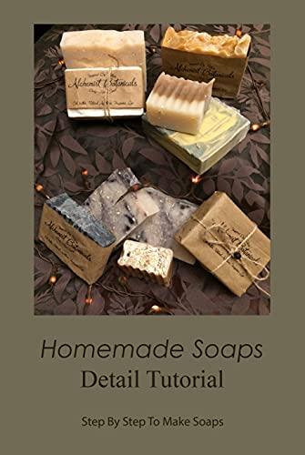 Homemade Soaps Detail Tutorial: Ste…