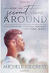 Second Time Around: Christian Contemporary Romance Cortland Series Book One Paperback