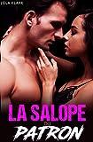 La Salope du PATRON: [Roman Érotique, Sexe Interdit au bureau, Tabou] (French Edition)