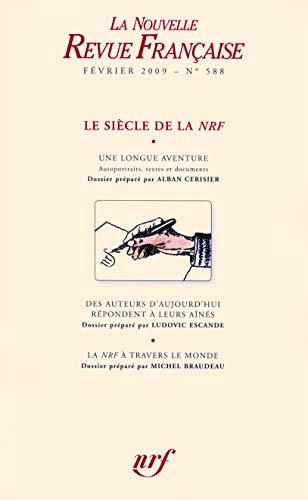La Nouvelle Revue Française, N° 588 - Février 2009 : Le siècle de la NRF