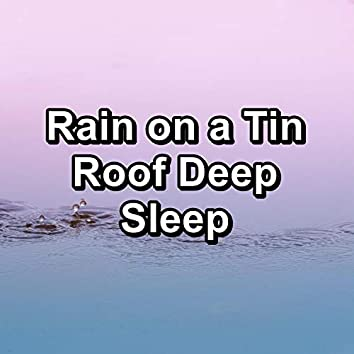 Rain on a Tin Roof Deep Sleep