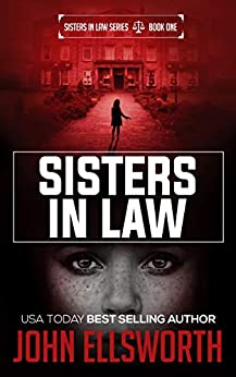 Sisters In Law: Frat Party: A Legal Thriller by [John Ellsworth]