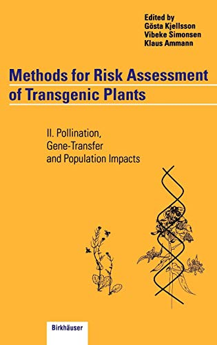 Methods for Risk Assessment of Transgenic Plants, Bd.2, Pollination, Gene-Transfer and Population Impacts: II. Pollination, Gene-Transfer and Population Impacts