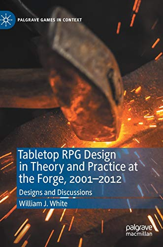 Compare Textbook Prices for Tabletop RPG Design in Theory and Practice at the Forge, 2001–2012: Designs and Discussions Palgrave Games in Context 1st ed. 2020 Edition ISBN 9783030528188 by White, William J.