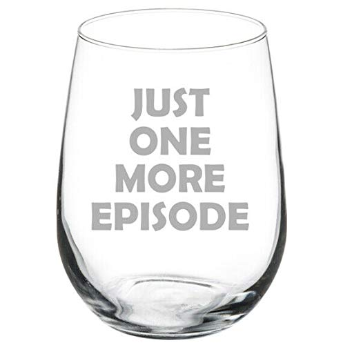 15 oz Wine Glass Just One More Episode Funny Binge Watch Stemless Wine Glass Novelty Gifts for Women Men