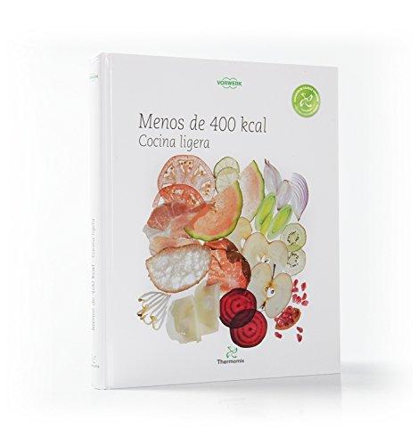 Menos de 400 Kcal. Cocina ligera