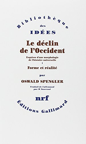 Le déclin de l'Occident. Volume I : Forme et réalité. Volume II : Perspectives de l'histoire universelle - Pack de 2 Vols.