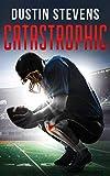 Catastrophic: A Thriller
