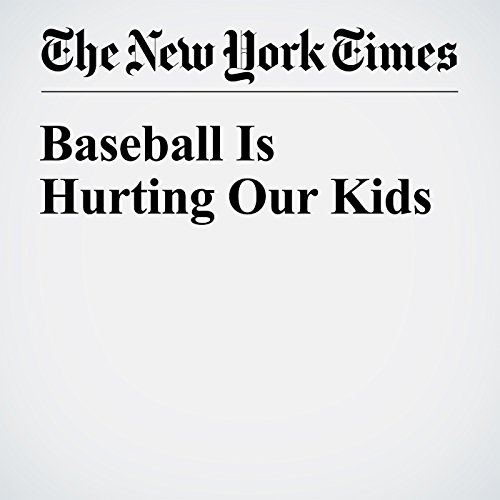 Baseball Is Hurting Our Kids audiobook cover art