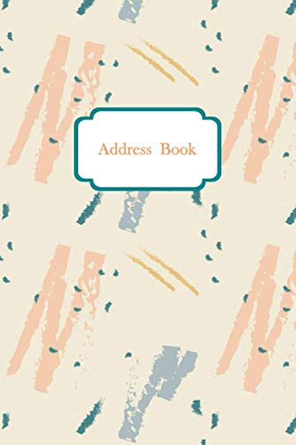 Address Book Personal: Abstract Art Cream color cover : address book tabs small size 6x9 A - Z Alphabetical markers for quick picking of your desired contact