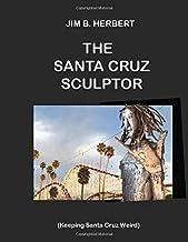 Jim Herbert The Santa Cruz Sculptor