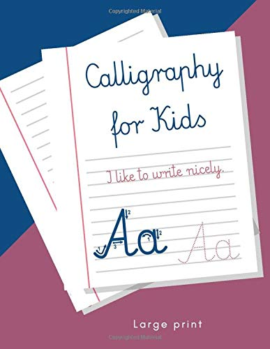 I like to write nicely. Calligraphy for Kids: Handwriting Cursive Workbook for Kids, Large Letters & Words Size. Writing Practice Book for Beginners Girls. (The best Little Student)