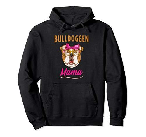 Bulldoggen Mama Geschenk   Englische Bulldogge Pullover Hoodie