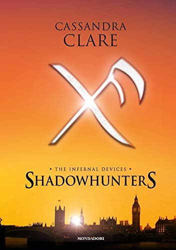 Shadowhunters. The infernal devices (La trilogia)