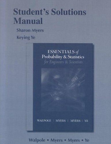 Student Solution's Manual for Essentials Probability & Statistics for Engineers & Scientists