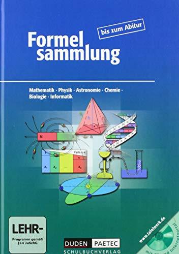 Formelsammlung bis zum Abitur mit CD-ROM: Formeln, Tabellen, Daten. Mathematik, Physik, Astronomie, Physik, Chemie, Biologie, Informatik